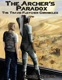 Cover The Archer's Paradox - The Travis Fletcher Chronicles
