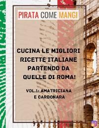 Cover Cucina le migliori ricette italiane partendo da quelle di Roma!