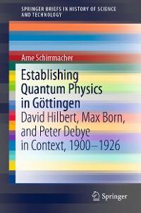 Cover Establishing Quantum Physics in Göttingen