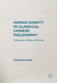 Cover Human Dignity in Classical Chinese Philosophy