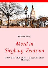 Cover Mord in Siegburg-Zentrum