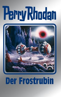 Cover Perry Rhodan 130: Der Frostrubin (Silberband)