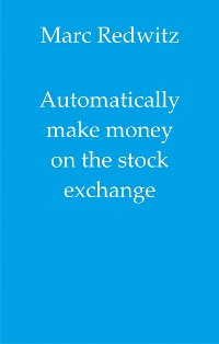 Cover Automatically make money on the stock exchange