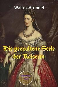 Cover Die gespaltene Seele der Kaiserin