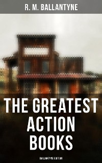 Cover The Greatest Action Books - Ballantyne Edition