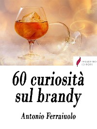 Cover 60 curiosità sul brandy