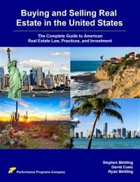 Cover Buying and Selling Real Estate in the United States: The Complete Guide to American Real Estate Law, Practices, and Investment