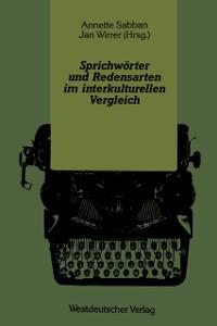 Cover Sprichworter und Redensarten im interkulturellen Vergleich