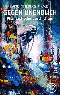 Cover GEGEN UNENDLICH. Phantastische Geschichten – Nr. 12