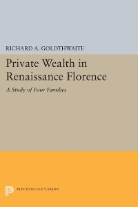 Cover Private Wealth in Renaissance Florence