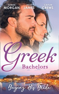 Cover Greek Bachelors: Buying His Bride: Bought: The Greek's Innocent Virgin / His for a Price / Securing the Greek's Legacy (Mills & Boon M&B)