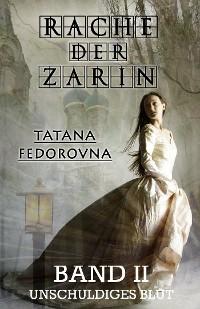Cover Rache der Zarin II. Unschuldiges Blut - Nach wahren Geschehnissen