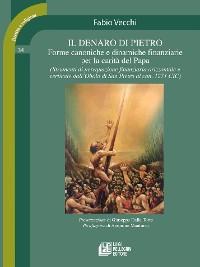 Cover Il denaro di Pietro. Forme canoniche e dinamiche finanziarie per la carità del Papa