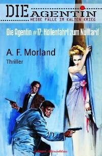 Cover Die Agentin #17: Höllenfahrt zum Nulltarif