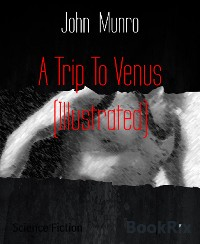 Cover A Trip To Venus (Illustrated)