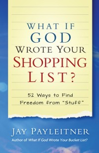 Cover What If God Wrote Your Shopping List?
