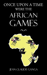 Cover Once Upon a Time Were the African Games