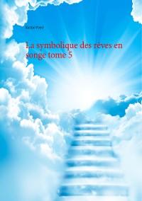 Cover La symbolique des rêves en songe tome 5