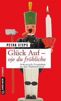Cover Glück Auf - Oje du fröhliche