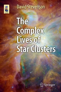Cover The Complex Lives of Star Clusters