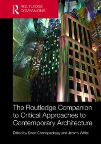 Cover Routledge Companion to Critical Approaches to Contemporary Architecture