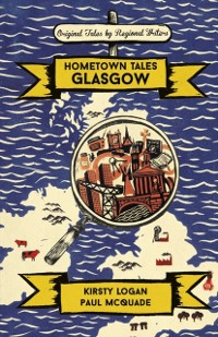Cover Hometown Tales: Glasgow