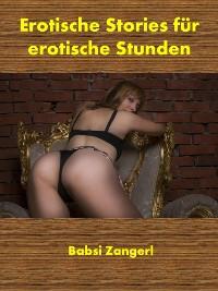Cover Erotische Stories für erotische Stunden - 20 sexy Stories