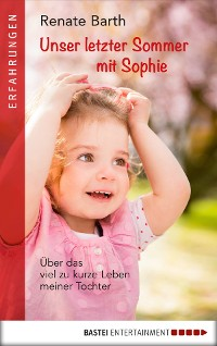 Cover Unser letzter Sommer mit Sophie