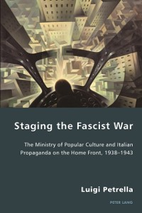 Cover Staging the Fascist War