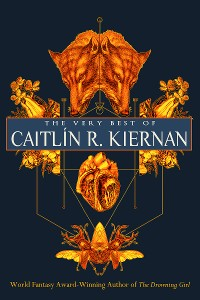 Cover The Very Best of Caitlín R. Kiernan