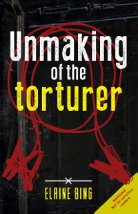 Cover Unmaking of the torturer