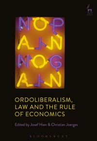 Cover Ordoliberalism, Law and the Rule of Economics