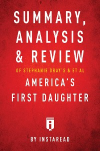 Cover Summary, Analysis & Review of Stephanie Dray's and Laura Kamoie's America's First Daughter by Instaread