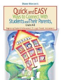 Cover Quick and Easy Ways to Connect with Students and Their Parents, Grades K-8