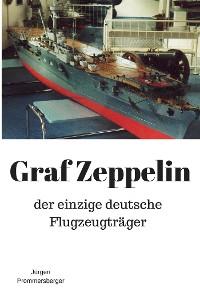 Cover Graf Zeppelin: der einzige deutsche Flugzeugträger