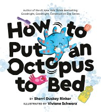 Cover How to Put an Octopus to Bed