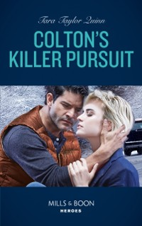 Cover Colton's Killer Pursuit (Mills & Boon Heroes) (The Coltons of Grave Gulch, Book 2)