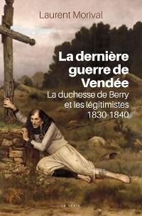 Cover La dernière guerre de Vendée