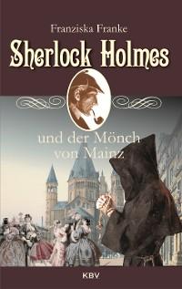 Cover Sherlock Holmes und der Mönch von Mainz