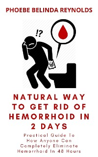 Cover Natural Way To Get Rid Of Hemorrhoid In 2 Days
