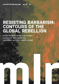 Cover Marxist Left Review #19: Resisting Barbarism