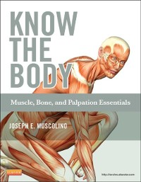 Cover Know the Body: Muscle, Bone, and Palpation Essentials - E-Book
