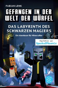 Cover Gefangen in der Welt der Würfel. Das Labyrinth des schwarzen Magiers. Ein Abenteuer für Minecrafter