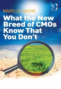 Cover What the New Breed of CMOs Know That You Don't