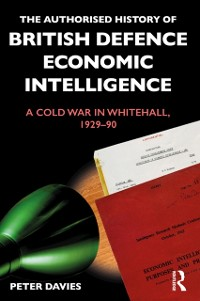 Cover Authorised History of British Defence Economic Intelligence