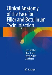 Cover Clinical Anatomy of the Face for Filler and Botulinum Toxin Injection