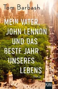 Cover Mein Vater, John Lennon und das beste Jahr unseres Lebens