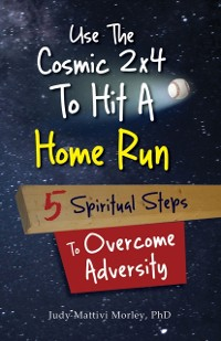 Cover Use the Cosmic 2x4 To Hit a Home Run