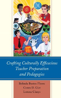 Cover Crafting Culturally Efficacious Teacher Preparation and Pedagogies
