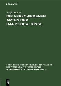 Cover Die verschiedenen Arten der Hauptidealringe